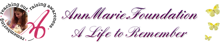AnnMarie Foundation ~ A Life To Remember